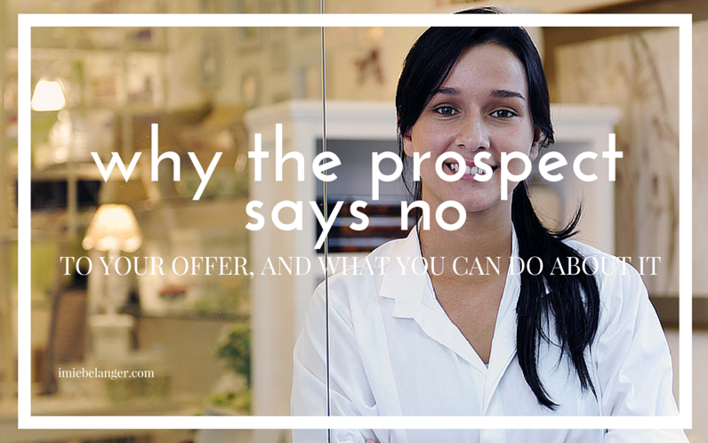 "Why The Prospect Says ""NO"" To Your Offer"